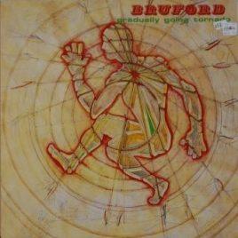 Bruford – Gradually going tornado