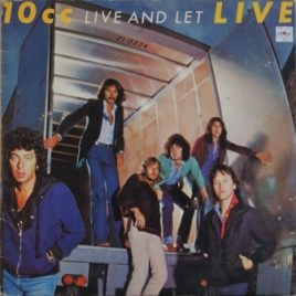 10CC – Live and let live