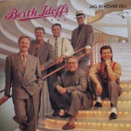 Berth Idoffs Band – Jag behöver dej
