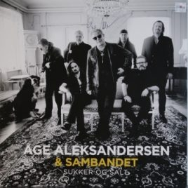 Åge Aleksandersen & Sambandet – Sukker og salt (signert)