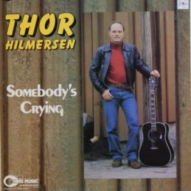 Thor Hilmersen – Somebody's crying