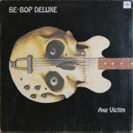 Be Bop Deluxe – Axe victim