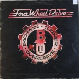 Bachman Turner Overdrive – Four wheel drive